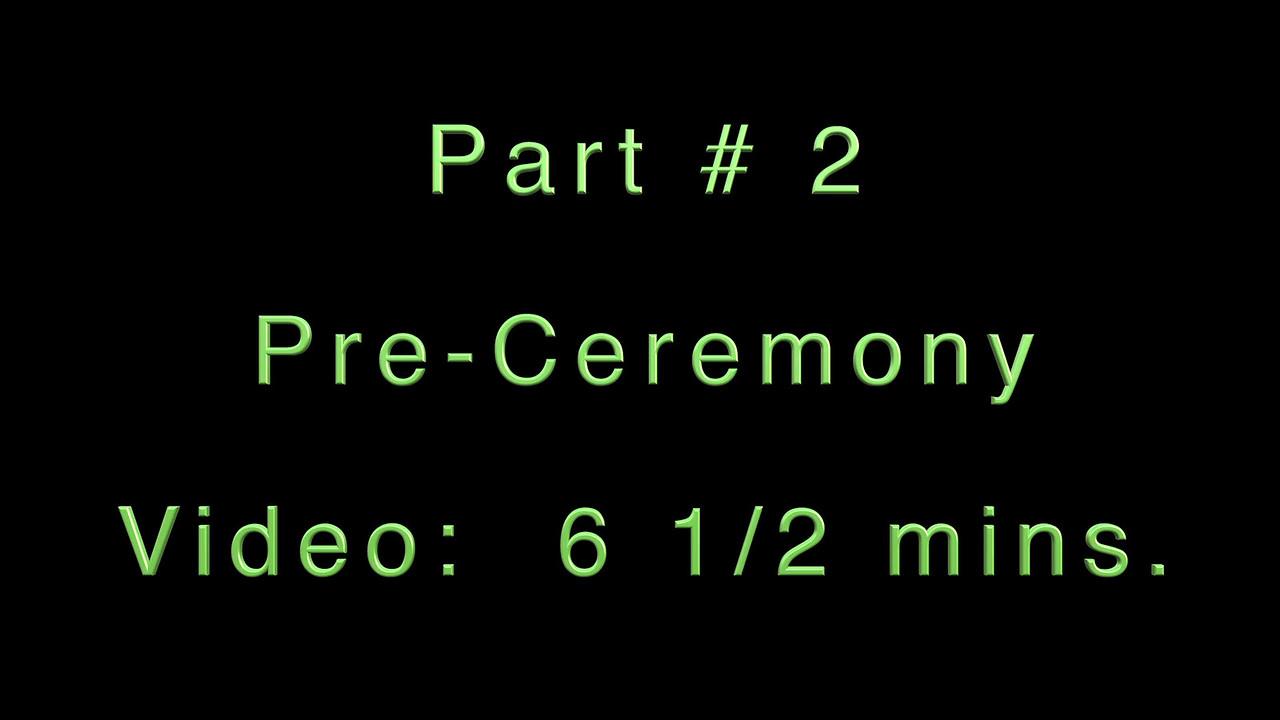 Video # 2 - Ann & Steve Marry~~Pre-wedding Activities...6 1/2 mins.