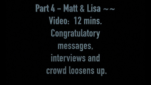 Part # 4 - Matt & Lisa's Reception, interviews and dancing