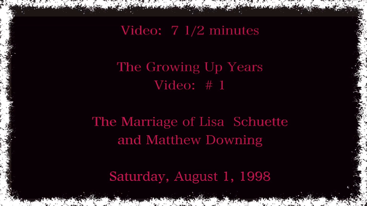Video:  # 1 - Growing Up Years ~~ Matt & Lisa - 8 minutes