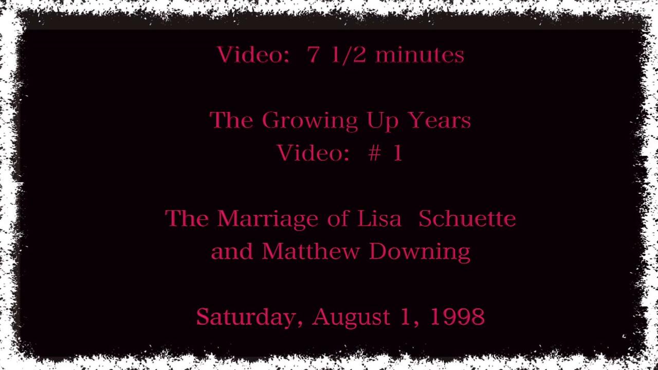 Video:  # 1 - Growing Up Years ~~ Matt & Lisa - 8 minutes