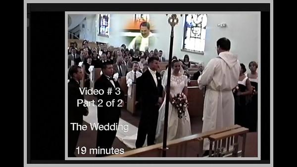 Video # 3 ~~ The Wedding~~Part 2 of 2, 19 minutes.  Matt & Lisa