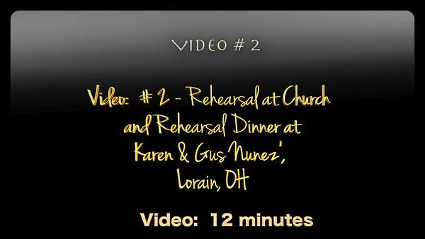 Video:  # 2 - Rehearsal at Church and Rehearsal Dinner at Karen & Gus Nunez, Lorain, OH