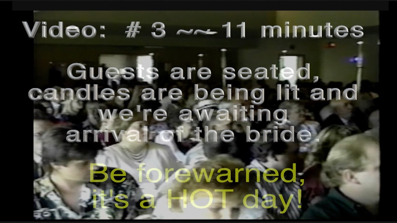 Video:  # 3 ~~ 11 minutes - Awaiting the Bride