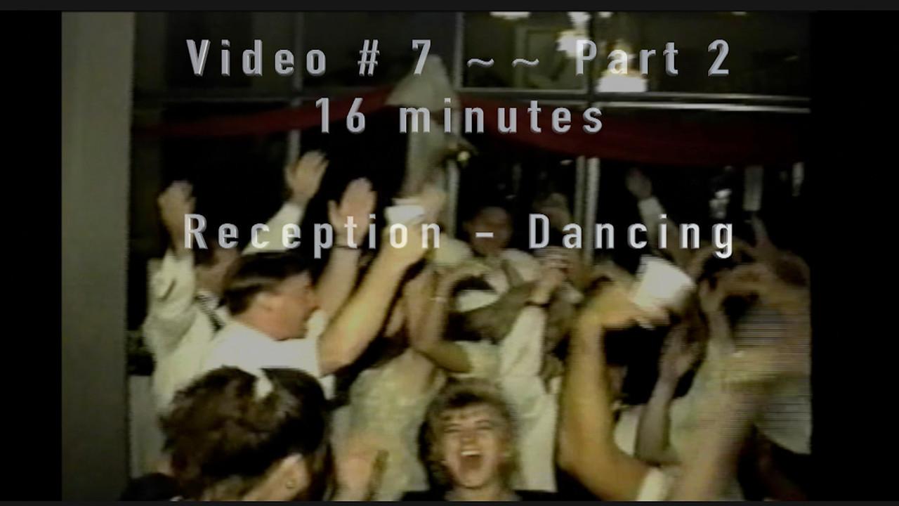 Video # 7 ~~ Reception Part 2