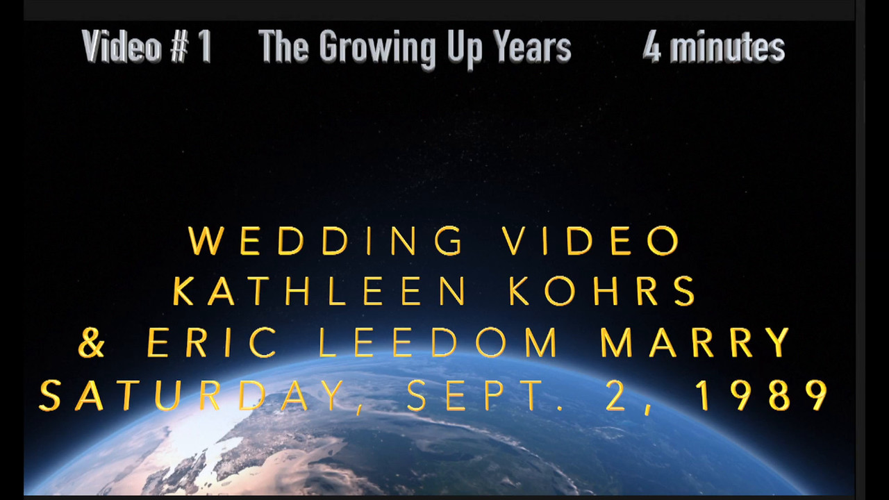 Video:  # 1, 4 mins., Kathy Kohrs & Eric Leedom Marry but first, watch them grow up