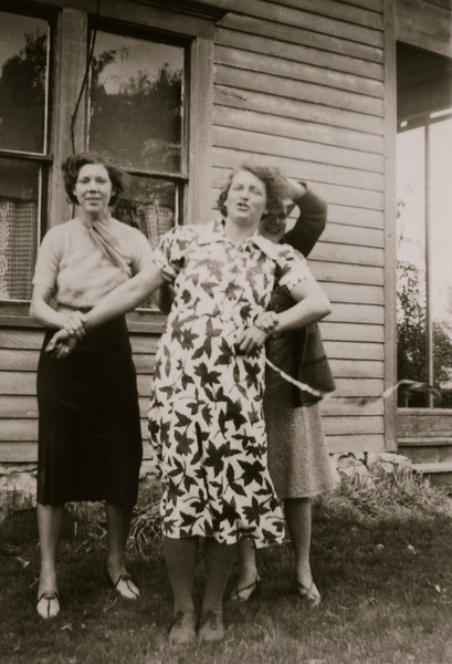Goofing off at the Hemlock farm - Ruth, Gladys and June - someone is looking out the window...