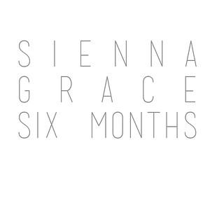 Sienna Grace 6 Months