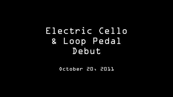 Electric Cello Debut 2011 10 20