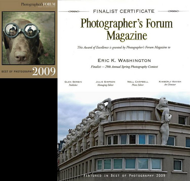 "Finalist Certificate: Photographer´s Forum Magazine Award of Excellence<br /> Featured in ""Best of Photography 2009""<br /> FINALISTS/COLOR -- p. 223<br /> Hardcover"