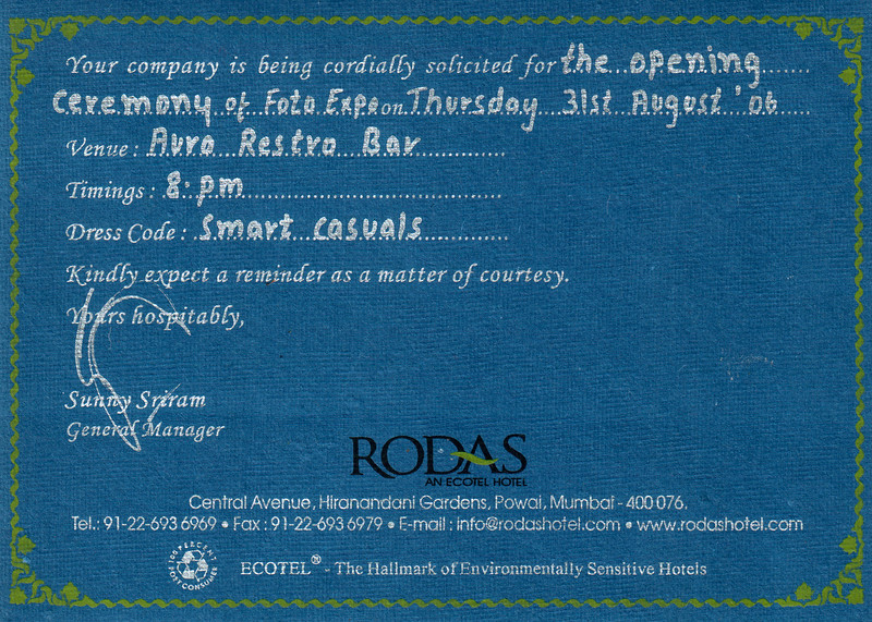 "Invite for the opening ceremony of ""Foto Expo"" of Powai Photographers held on 31st August 2006 at Aura Restro Bar. Exhibition from 1st September to 3rd September 2006 at Rodas Hotel Powai, Mumbai. September 2006."