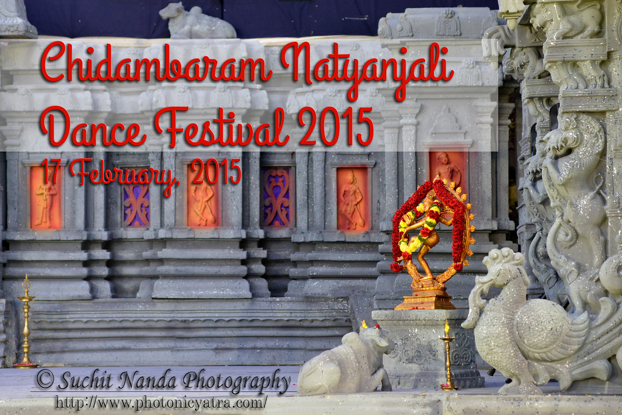 "Chidambaram Natyanjali Dance Festival 2015 held at Chidambaram in February 2015. The festival is known for its serenity and uniqueness of the devotion of the dancers dedicating their ""Natya"" (Dance) as ""Anjali"" (Offering) and worship to the Lord of Dance - Lord Nataraja (Shiva)."