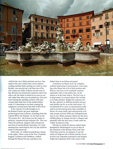 """Asian Photography <a href=""""http://www.asianphotographyindia.com/"""">http://www.asianphotographyindia.com/</a>  October 2008 Issue Travel Feature Article """"Roman Holiday"""" by Anu (Arundhathi) & pictures by Suchit Nanda.  <br /> Asian Photography is India's premier and oldest photography magazine.  <br /> You can read the full article with full size images at:   <a href=""""http://suchit.net/photo/rome_2008/index.htm"""">http://suchit.net/photo/rome_2008/index.htm</a>"""