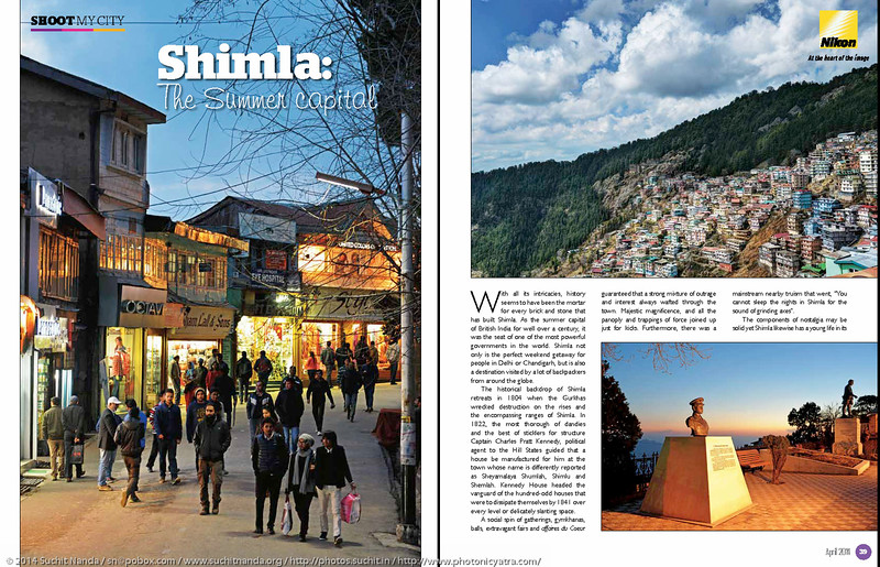 """Asian Photography <a href=""""http://www.asianphotographyindia.com/"""">http://www.asianphotographyindia.com/</a> April 2014 Issue - Shoot My City Feature Article - """"Shimla"""" pictures by Suchit Nanda.<br /> <br /> Asian Photography is India's premier and oldest photography magazine.<br /> <br /> You can see the higher resolution images at: <a href=""""http://www.photonicyatra.com/"""">http://www.photonicyatra.com/</a>"""