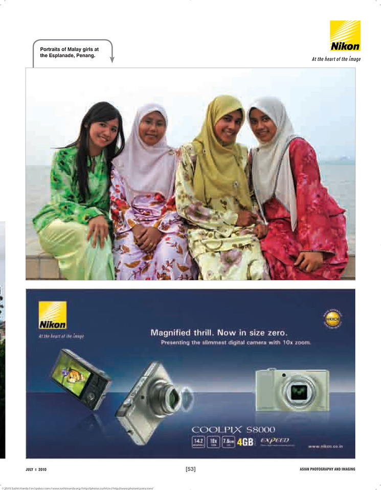 "Asian Photography  <a href=""http://www.asianphotographyindia.com/"">http://www.asianphotographyindia.com/</a> July 2010 Issue - Travel Feature Article - ""Under an Orient Sky - Penang, Malaysia"" shoot my city article with pictures by Suchit Nanda.<br /> <br /> Asian Photography is India's premier and oldest photography magazine.<br /> <br /> You can see the higher resolution images at: <a href=""http://www.photonicyatra.com/"">http://www.photonicyatra.com/</a>"