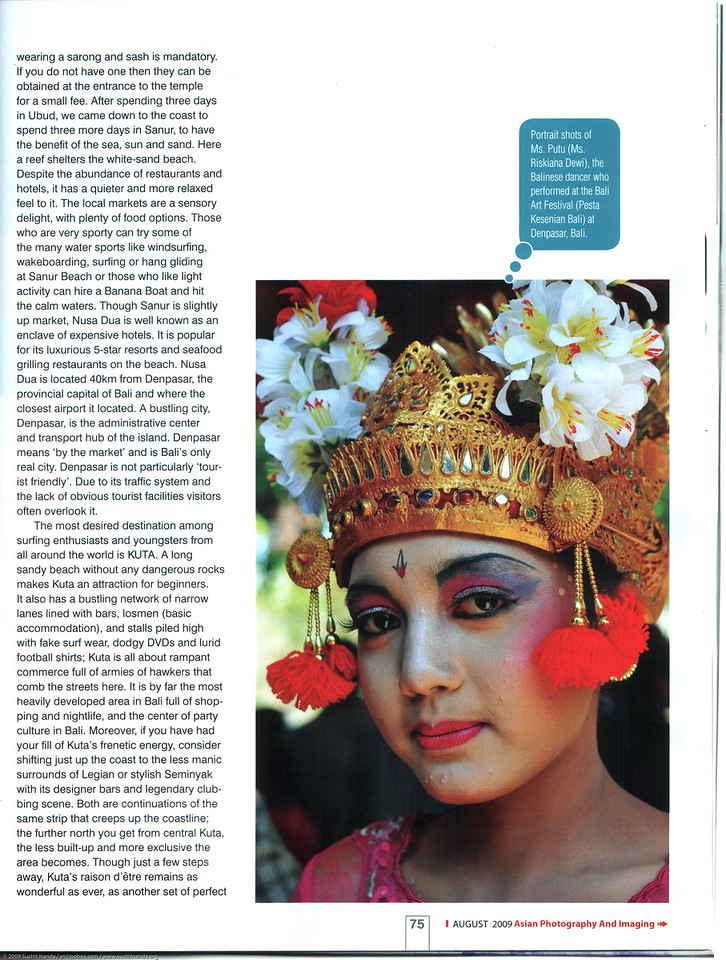 "Asian Photography  <a href=""http://www.asianphotographyindia.com/"">http://www.asianphotographyindia.com/</a>  August 2009 Issue - Travel Feature Article - ""Bali - <br /> The Paradise Island"" article by Anu (Arundhathi) and pictures by Suchit Nanda. <br /> <br /> Asian Photography is India's premier and oldest photography magazine.  <br /> <br /> You can read the full article with full size images at:   <a href=""http://suchit.net/photo/bali_2009/"">http://suchit.net/photo/bali_2009/</a>"