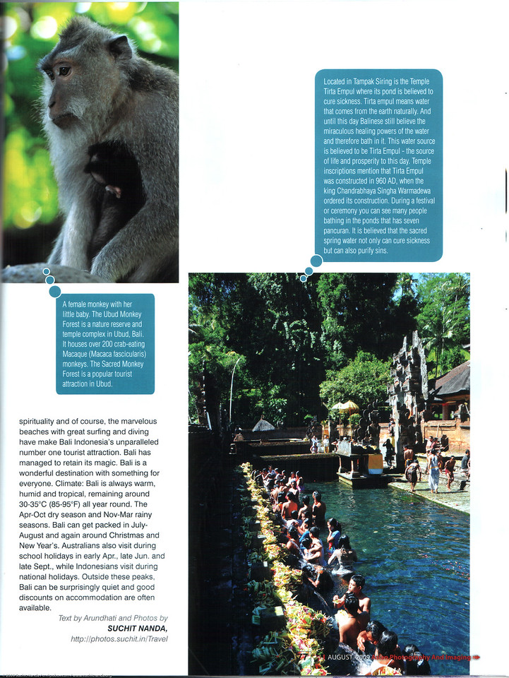 "Asian Photography  <a href=""http://www.asianphotographyindia.com/"">http://www.asianphotographyindia.com/</a>  August 2009 Issue - Travel Feature Article - ""Bali - The Paradise Island"" article by Anu (Arundhathi) and pictures by Suchit Nanda. <br /> <br /> Asian Photography is India's premier and oldest photography magazine.  <br /> <br /> You can read the full article with full size images at:   <a href=""http://suchit.net/photo/bali_2009/"">http://suchit.net/photo/bali_2009/</a>"