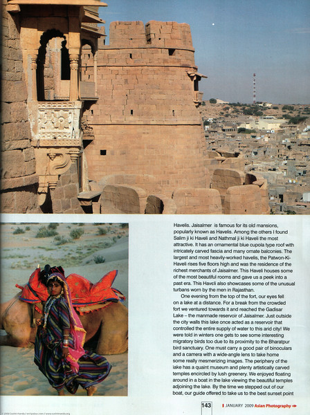 "Asian Photography  <a href=""http://www.asianphotographyindia.com/"">http://www.asianphotographyindia.com/</a>  January 2009 Issue - Travel Feature Article - ""Jaisalmer - the Golden City"" by Anu (Arundhathi) & pictures by Suchit Nanda.  <br /> <br /> Asian Photography is India's premier and oldest photography magazine.  <br /> <br /> You can read the full article with full size images at:   <a href=""http://suchit.net/photo/jaisalmer_2009/"">http://suchit.net/photo/jaisalmer_2009/</a>"