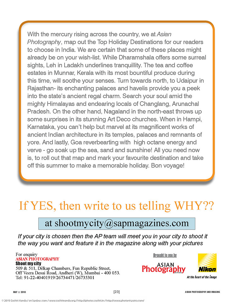 """Asian Photography  <a href=""""http://www.asianphotographyindia.com/"""">http://www.asianphotographyindia.com/</a> May 2010 Issue - Top Holiday Destinations Special Coverpage Feature includes images of Dharamshala & Munnar by Suchit and Udaipur by Arundhathi.<br /> <br /> Asian Photography is India's premier and oldest photography magazine.<br /> <br /> You can read the full article with full size images at:  <a href=""""http://photos.suchit.in/Media-Press/Press/940452_gvCzN/#812563160_f2pAz/"""">http://photos.suchit.in/Media-Press/Press/940452_gvCzN/#812563160_f2pAz/</a>"""