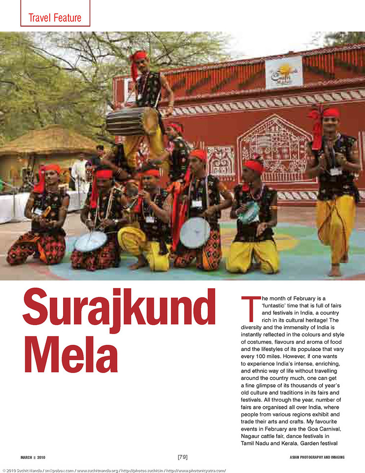 "Asian Photography  <a href=""http://www.asianphotographyindia.com/"">http://www.asianphotographyindia.com/</a> March 2010 Issue - Travel Feature Article - ""Surajkund Mela"" article by Arundhathi and pictures by Suchit Nanda.<br /> <br /> Asian Photography is India's premier and oldest photography magazine.<br /> <br /> You can read the full article with full size images at: <a href=""http://suchit.net/photo/surajkund_2010/"">http://suchit.net/photo/surajkund_2010/</a>"