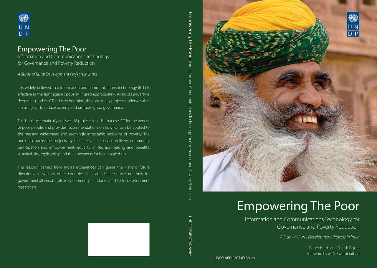 Empowering the Poor: Information and Communications Technology for Governance and Poverty Reduction - A Study of Rural Development Projects in India<br /> Authors: Roger Harris and Rajesh Rajora<br /> ISBN: 81-312-0629-7<br /> This publication systematically analyzes 18 projects in India that uses ICT for the benefit of poor people, and provides recommendations on how ICT can be applied to the massive, widespread and seemingly intractable problems of poverty. The publication also ranks the projects by their relevance, service delivery, community participation and empowerment, equality in decision-making and benefits, sustainability, replicability and their prospects for being scaled-up.