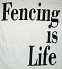 Fencing Is Life