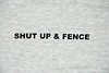 Shut Up & Fence