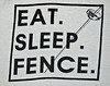 Eat Sleep Fence