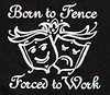 Born to Fence Forced to Work