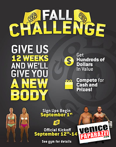 Take the Fall Challenge. Give us 12 weeks and we'll give you a new body. Sign up begins Sept. 1, 2012. Official Kickoff Sept. 12-14. See gym for details. www.GoldsGym.com