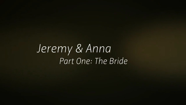 Jeremy & Anna Part One