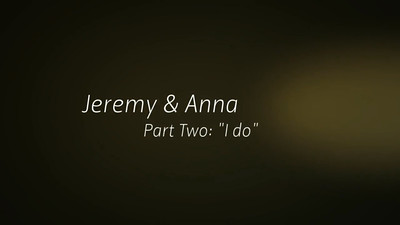 Jeremy & Anna Part Two