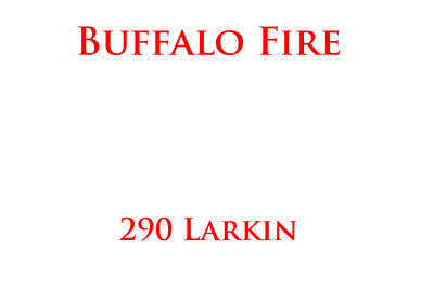 Buffalo Fire working at 290 Larkin Street.