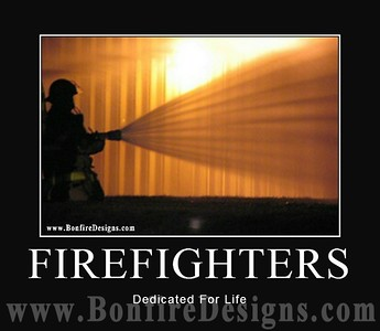 Firefighters Dedicated For Life