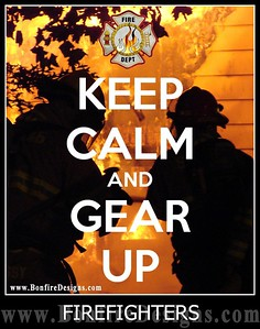 Firefighters Keep Calm and Gear Up