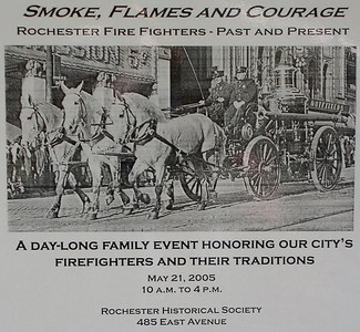 Smoke, Flames and Courage - Rochester Historical Society - 485 East Ave - May 21, 2005