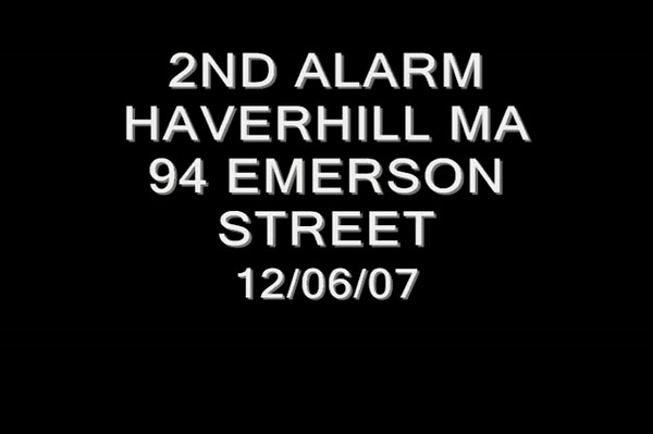 2ND ALARM HAVERHILL MA  94 EMERSON ST 12/6/07