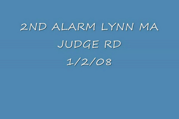 2ND ALARM LYNN MA JUDGE RD 1/2/08