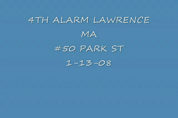 4TH ALARM LAWRENCE MA 50 PARK ST.