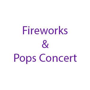 Fireworks & Pops Concert