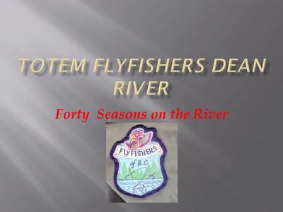 Dean River - 40 Years