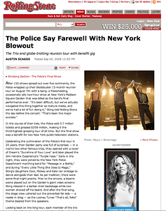 posted 8/21/08 - preview of article to appear in RS issue 1060, September 4, 2008   http://www.rollingstone.com/news/story/22682497/the_police_say_farewell_with_new_york_blowout