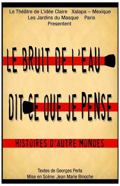 """Cartel de la obra """" El Ruido del Agua dice lo que Pienso"""" para su presentacion en Paris-Francia"""