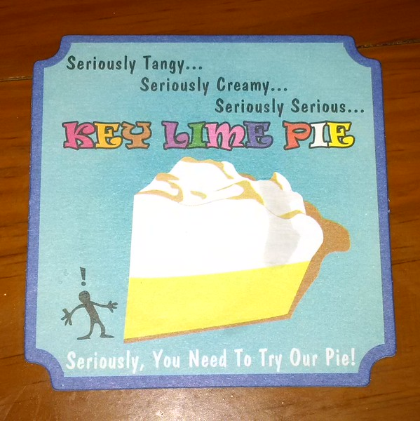 seriously, try our pie.  I love this. But I did not eat enough key lime pie while in the Keys.