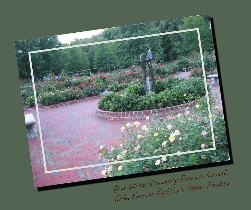 Gene Strowd Community Rose Garden including Ellen Emerson Yaghjian's Copper Fountain [inset border, borders, drop shadow, text]