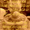 """, we should not think that the divine being is like gold or silver or stone—an image made by human design and skill.-Acts 17<br /> <br /> <a href=""""https://www.biblegateway.com/passage/?search=Acts"""">https://www.biblegateway.com/passage/?search=Acts</a>+17&version=NIV"""