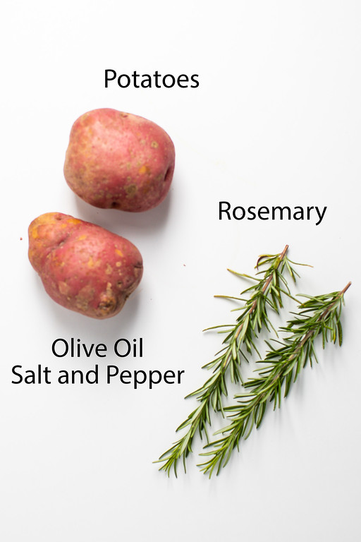 Potatoes, rosemary, olive oil, salt and pepper.