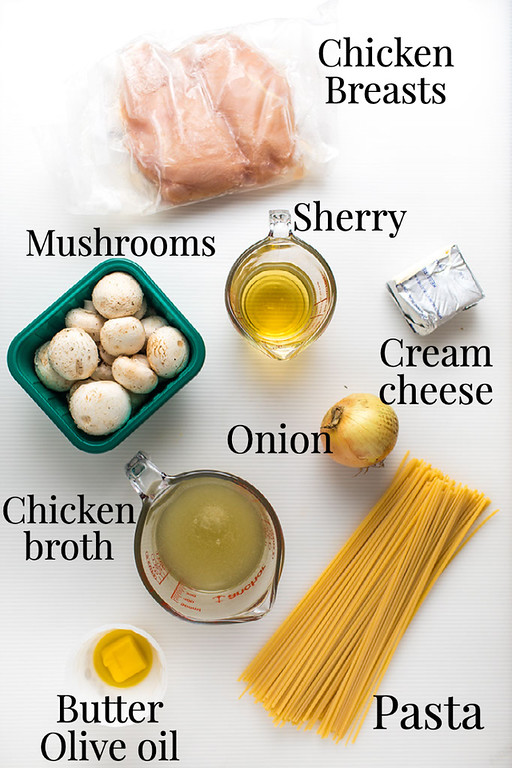 Chicken breasts, sherry, mushrooms, cream cheese, onion, chicken broth, pasta, olive oil and butter.