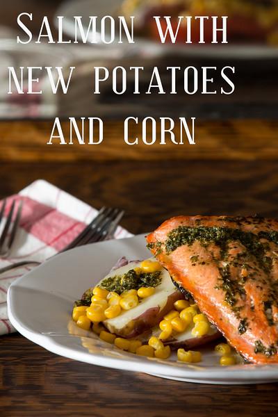 Salmon with New Potatoes and Corn! Wonderful!