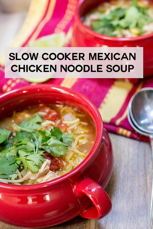 Two bowls of chicken noodle soup with text overlay reading Slow Cooker Mexican Chicken Noodle Soup