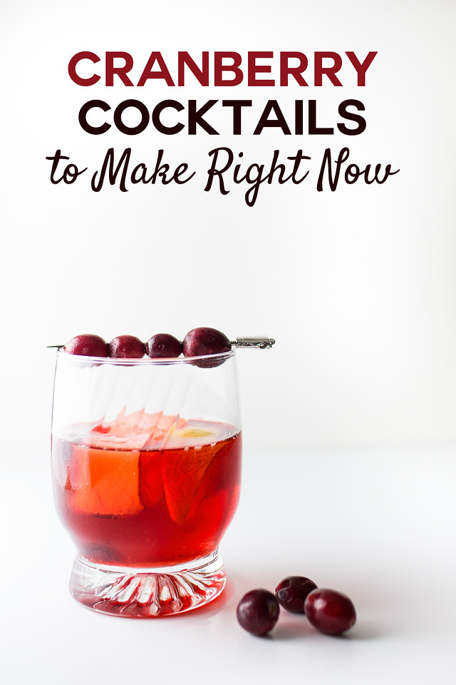 Red cocktail with cranberries for garnish and text overlay reading Cranberry Cocktails to make right now!